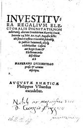 Investitura regalium electoralis dignitatis, nonnullorumque aliorum Dominiorum Mauritii ducis Saxoniae 24. Febr. an. 1548 Augustae facta ... prosa et carmine descripta