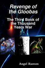 Revenge of the Gloobas: The Third Book of the Thousand Years War
