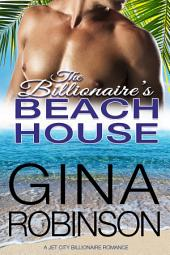 The Billionaire's Beach House: A Jet City Billionaire Romance
