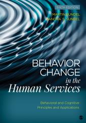 Behavior Change in the Human Services: Behavioral and Cognitive Principles and Applications, Edition 6