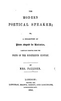 The Modern Poetical Speaker  Or  a Collection of Pieces Adapted for Recitation Extracted from the Poets of the Nineteenth Century PDF