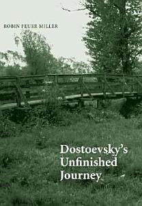 Dostoevsky s Unfinished Journey Book