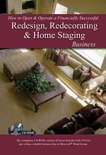 How to Open and Operate a Financially Successful Redesign, Redecorating, and Home Staging Business