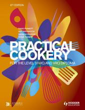 Practical Cookery for the Level 3 NVQ and VRQ Diploma, 6th edition: Edition 6