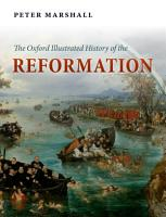 The Oxford Illustrated History of the Reformation PDF