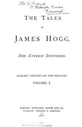 The Tales of James Hogg, the Ettrick Shepherd: Volume 1