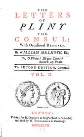The Letters of Pliny the Consul: With Occasional Remarks, Volume 1