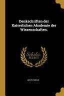 Denkschriften der Kaiserlichen Akademie der Wissenschaften  PDF