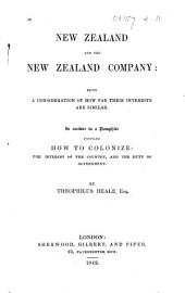 New Zealand and the New Zealand Company: being a consideration of how far their interests are similar. In answer to a pamphlet entitled How to Colonize: the interest of the country, and the duty of government [by R. D. Mangles].