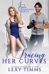 Tracing Her Curves: BBW Billionaire Steamy Romance