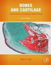 Bones and Cartilage: Developmental and Evolutionary Skeletal Biology, Edition 2