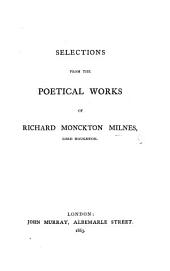 Selections from the Poetical Works of Richard Monckton Milnes, Lord Houghton