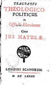 Tractatus theologico-Politicus de officiis hominum circa ius naturae