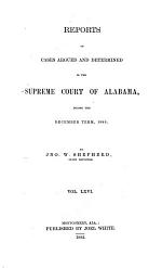 Report of Cases Argued and Determined in the Supreme Court of Alabama