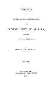 Report of Cases Argued and Determined in the Supreme Court of Alabama: Volume 66