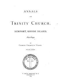 Annals of Trinity Church  Newport  Rhode Island  1821 1892 PDF