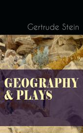 GEOGRAPHY & PLAYS: A Collection of Poems, Stories and Plays