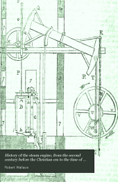 History of the steam engine, from the second century before the Christian era to the time of the Great Exhibition