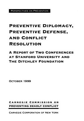 Preventive Diplomacy  Preventive Defense  and Conflict Resolution PDF