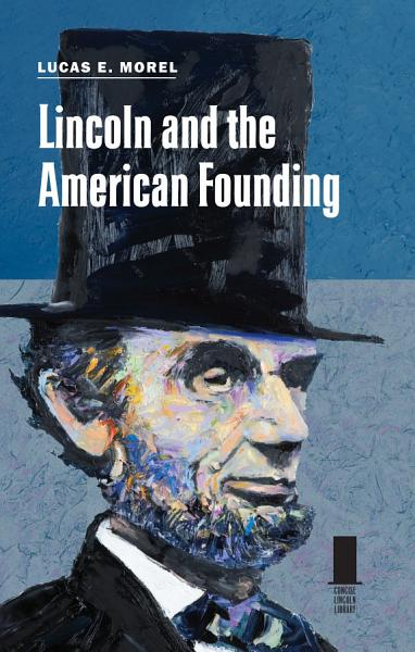 Download Lincoln and the American Founding Book