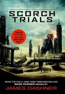 The Scorch Trials Movie Tie in Edition  Maze Runner  Book Two  Book