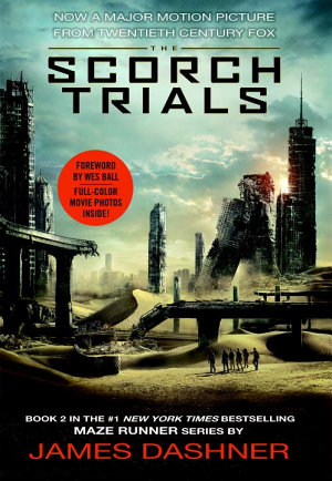 The Scorch Trials Movie Tie in Edition  Maze Runner  Book Two