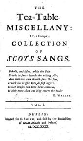 The Tea-Table Miscellany; Or, A Complete Collection of Scots Sangs