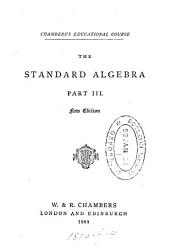 The Standard Algebra: Part 3