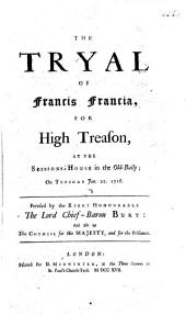 The Trial of F. F. for High Treason, at the Sessions-House in the Old Baily, on Tuesday, Jan. 22, 1716, Etc