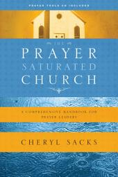 The Prayer-Saturated Church: A Comprehensive Handbook for Prayer Leaders