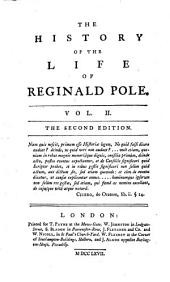 The History of the Life of Reginald Pole. Vol. I (- II): II.