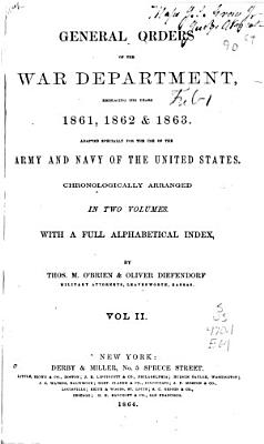 General Orders of the War Department  Embracing the Years 1861  1862   1863