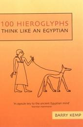 100 Hieroglyphs: Think Like An Egyptian