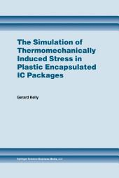 The Simulation of Thermomechanically Induced Stress in Plastic Encapsulated IC Packages