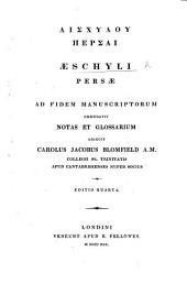 Αἰσχυλου Περσαι ... Ad fidem manuscriptorum emendavit ... C. J. Blomfield ... Editio tertia