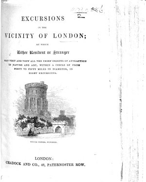 Excursions in the vicinity of London  etc