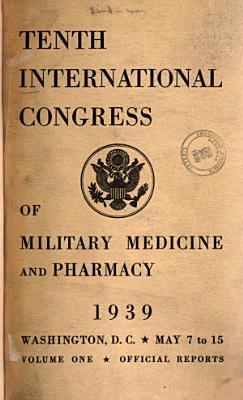 Tenth International Congress Of Military Medicine And Pharmacy