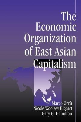 The Economic Organization of East Asian Capitalism