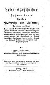 Lebensgeschichte Johann Karls Grafen Krakowsky von Kolowrat: Volume 1