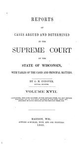 Wisconsin Reports: Cases Determined in the Supreme Court of Wisconsin, Volume 17