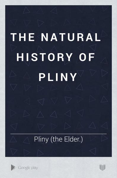 Download The Natural History of Pliny Book