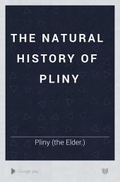 The Natural History of Pliny: Volume 6