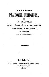 Deuxième plaidoyer religieux, ou la pratique et la nécéssité de la confession...