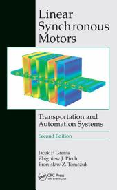 Linear Synchronous Motors: Transportation and Automation Systems, Second Edition, Edition 2