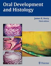 Oral Development and Histology: Edition 3