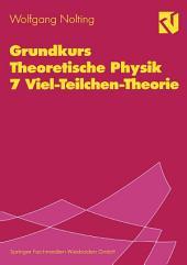 Grundkurs Theoretische Physik 7 Viel-Teilchen-Theorie: Ausgabe 4