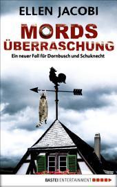 Mordsüberraschung: Ein neuer Fall für Dornbusch und Schuknecht