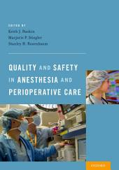 Quality and Safety in Anesthesia and Perioperative Care
