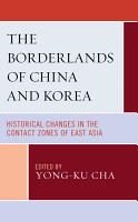 The Borderlands of China and Korea PDF