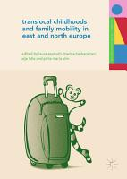 Translocal Childhoods and Family Mobility in East and North Europe PDF